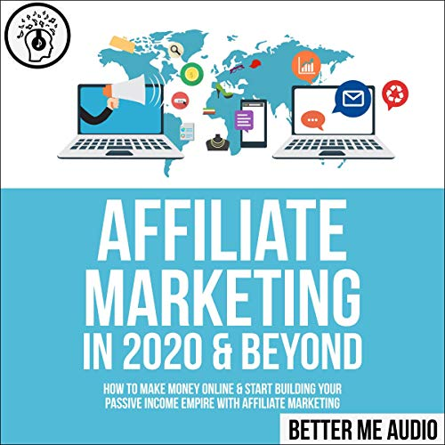 Affiliate Marketing in 2020 & Beyond audiobook cover art