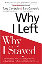 Why I Left, Why I Stayed: Conversations on Christianity Between an Evangelical Father and His Humanist Son