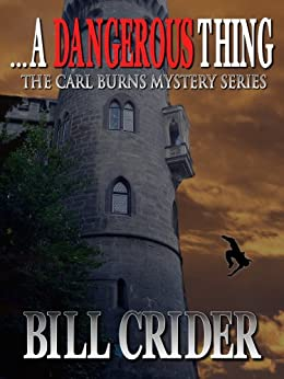...A Dangerous Thing (The Carl Burns Mystery Series Book 3) by [Bill Crider]