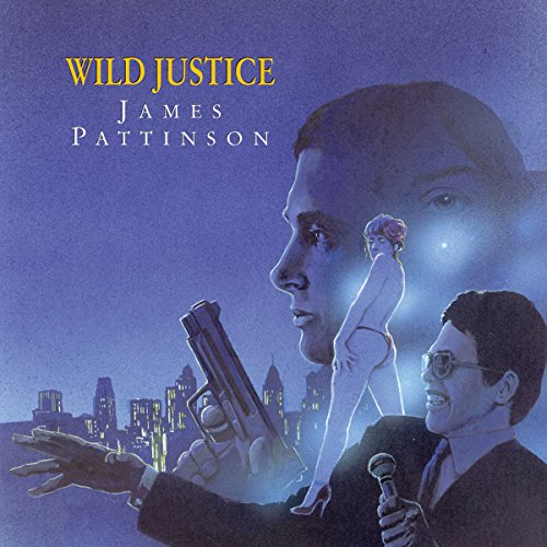 Wild Justice                   By:                                                                                                                                 James Pattinson                               Narrated by:                                                                                                                                 Terry Wale                      Length: 6 hrs and 32 mins     1 rating     Overall 5.0