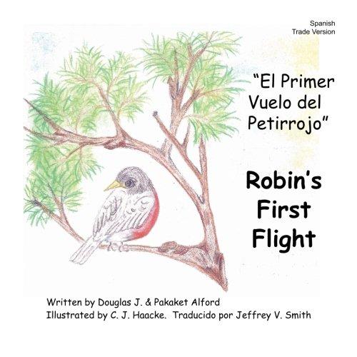 El Primer Vuelo del Petirrojo Robins First Flight Spanish Trade Version: Alas del coraje Wings of Courage