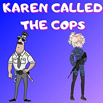 Karen Called the Cops