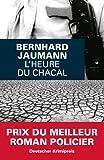 L'heure du chacal de Bernhard Jaumann (29 mai 2013) Poche - 29/05/2013