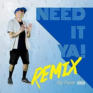 Need It Ya! (Remix)