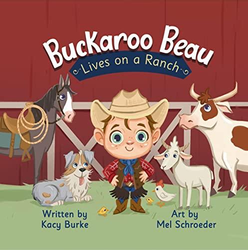 Buckaroo Beau Lives on a Ranch by [Kacy Burke, Mel Schroeder]