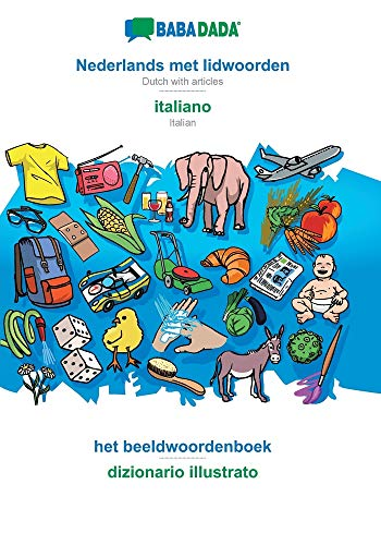 BABADADA, Nederlands met lidwoorden - italiano, het beeldwoordenboek - dizionario illustrato: Dutch with articles - Italian, visual dictionary