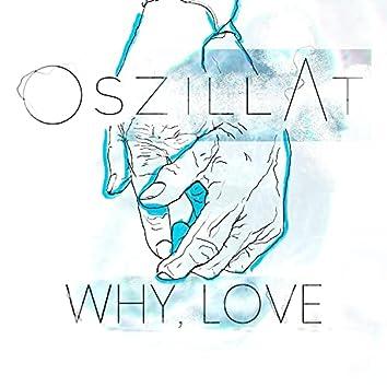 Why, Love