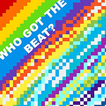 Who Got the Beat?