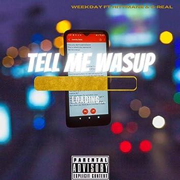 Tell Me Wasup (feat. Hittmane & G-Real)