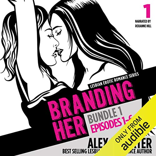 Branding Her: Bundle 1, Episodes 1-6: Steamy Lesbian Romance Series, Book 7