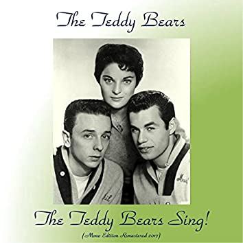 The Teddy Bears Sing! (Mono Edition) [feat. Phil Spector] [Remastered 2017]