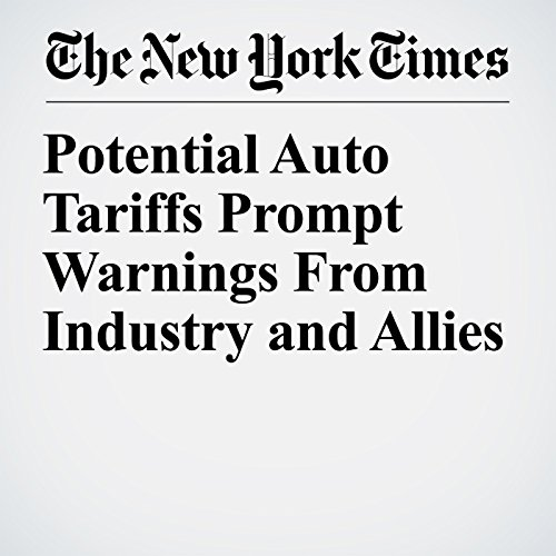 Potential Auto Tariffs Prompt Warnings From Industry and Allies copertina