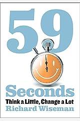59 Seconds: Think a Little, Change a Lot Kindle Edition