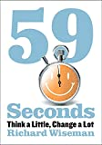 59 Seconds: Think a Little, Change a Lot, Richard Wiseman