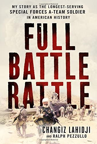 Full Battle Rattle My Story as the Longest Serving Special Forces A Team Soldier in American product image