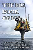 The Big Book Of ICS: An Insightful Look From The Perspectives Of Oil And Gas Professors: Ics Industries (English Edition)