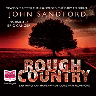 Rough Country     A Virgil Flowers Novel              By:                                                                                                                                 John Sandford                               Narrated by:                                                                                                                                 Eric Canger                      Length: 10 hrs and 4 mins     9 ratings     Overall 4.6