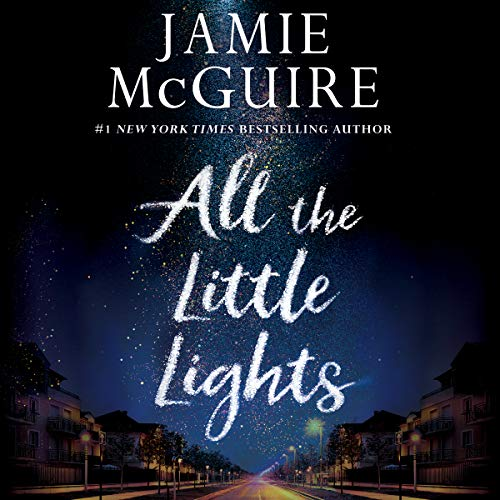 All the Little Lights                   Written by:                                                                                                                                 Jamie McGuire                               Narrated by:                                                                                                                                 Karissa Vacker,                                                                                        Darrell Dennis                      Length: 13 hrs and 31 mins     2 ratings     Overall 4.5