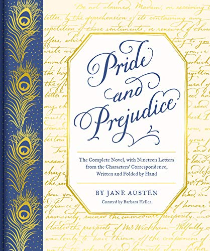 Compare Textbook Prices for Pride and Prejudice: The Complete Novel, with Nineteen Letters from the Characters' Correspondence, Written and Folded by Hand  ISBN 9781452184579 by Austen, Jane,Heller, Barbara