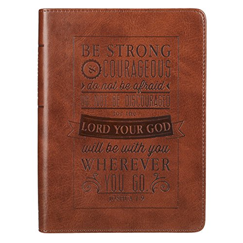 Be Strong and Courageous Joshua 1:9 Bible Verse Brown Faux Leather Journal Handy-sized Inspirational Notebook w/Ribbon, Lined Pages, Gilt Edges, 5.5 x 7 Inches