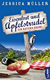 Eisenhut und Apfelstrudel: Ein Bayern-Krimi (Hauptkommissar Hirschberg 1)