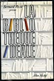 La Bibliothèque idéale