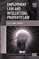 Employment Law and Intellectual Property Law (Critical Concepts in Intellectual Property Law)