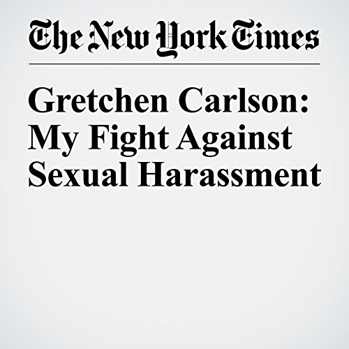 Gretchen Carlson: My Fight Against Sexual Harassment audiobook cover art