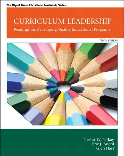 Curriculum Leadership: Readings for Developing Quality Educational Programs (New 2013 Curriculum & Instruction Titles)
