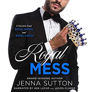 Royal Mess      A Novella Duet              By:                                                                                                                                 Jenna Sutton                               Narrated by:                                                                                                                                 Ava Lucas,                                                                                        Jason Clarke                      Length: 7 hrs and 48 mins     1 rating     Overall 5.0