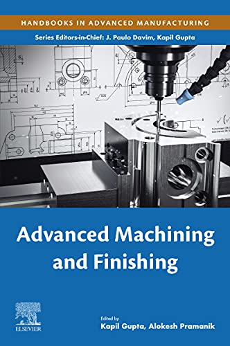 Advanced Machining and Finishing (Handbooks in Advanced Manufacturing) (English Edition)