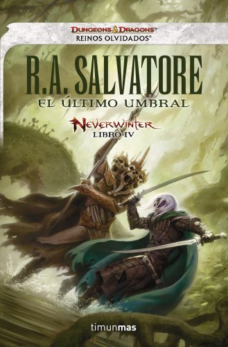 Neverwinter nº 04/04 El último umbral: Neverwinter libro IV (Reinos Olvidados)