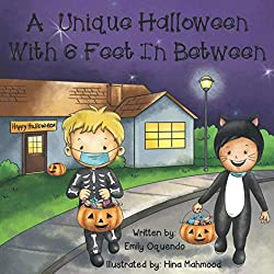 Image: A Unique Halloween With 6 Feet In Between | Paperback: 30 pages | by Emily Oquendo (Author), Hina Mahmood (Illustrator). Publisher: Independently published (October 2, 2020)