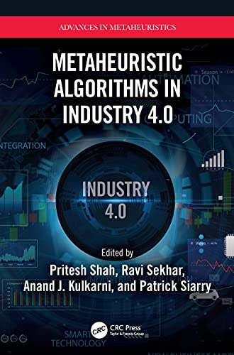 Metaheuristic Algorithms in Industry 4.0 (Advances in Metaheuristics) (English Edition)