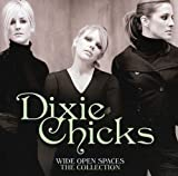 Wide Open Spaces - The Collection von The Chicks