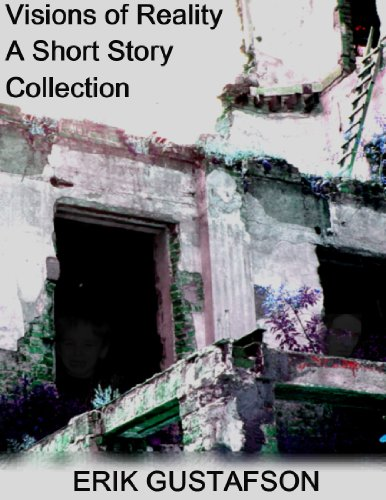 Visions of Reality: A Short Story Collection (English Edition)