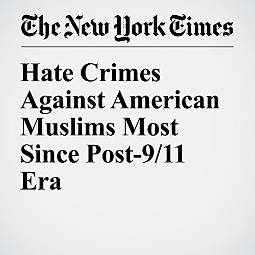 Hate Crimes Against American Muslims Most Since Post-9/11 Era audiobook cover art