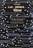 Luz. Camara. Bits: La increible historia del cine por ordenador y los efectos v (PLAN B)