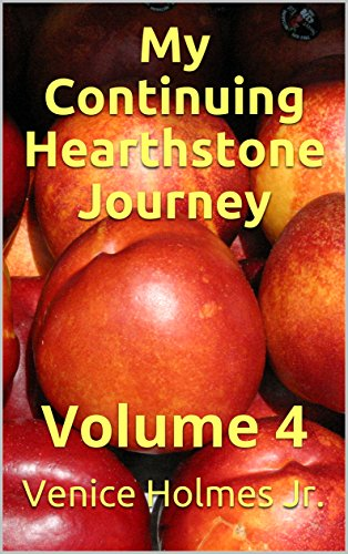 My Continuing Hearthstone Journey: Volume 4 (English Edition)