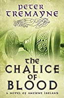 The Chalice of Blood (Sister Fidelma Mysteries Book 21): A chilling medieval mystery set in 7th century Ireland