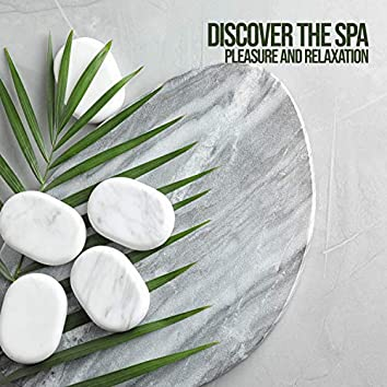 Discover the Spa World - Pleasure and Relaxation: Relaxed Atmosphere, Calm Oriental Meditation Sounds
