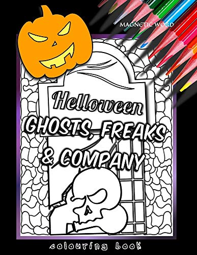 Helloween - ghosts, freaks and company: coloring book: 50 drawings with ghosts, monsters, skulls and other nightmares.: 28