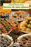 Saveurs de mon enfance - Arts et traditions de la cuisine juive marocaine de Fortuné Hazan-Arama ( 15 mars 2006 ) - Editions Non Lieu (15 mars 2006) - 15/03/2006