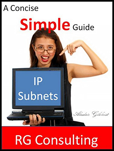 A Concise and Simple Guide to IP v4 Subnets (English Edition)