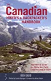 The Canadian Hiker's and Backpacker's Handbook: Your How-to Guide for Hitting the Trails, Coast to...