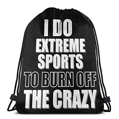 I Do Ext Sports To Burn Off The Crazy Pullover Hoodie Drawstring Bag Sports Fitness Bag Travel Bag Gift Bag
