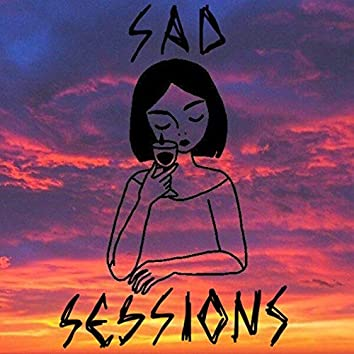 Sad Sessions