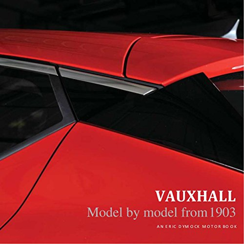Vauxhall: Model by Model from 1903 (Eric Dymock Motor Books) (English Edition)