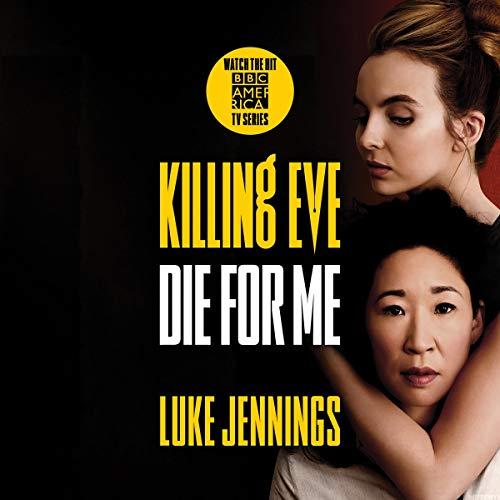Luke Jennings Die for Me (Killing Eve #3)