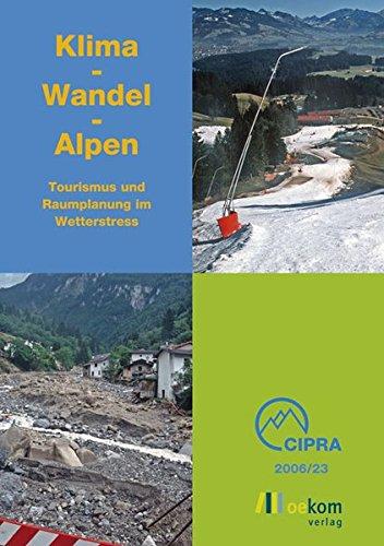 Klima - Wandel - Alpen: Tourismus und Raumplanung im Wetterstress